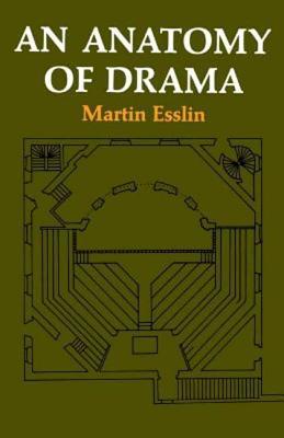 An Anatomy of Drama - Esslin, Martin