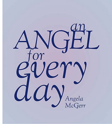 An Angel for Every Day - McGerr, Angela