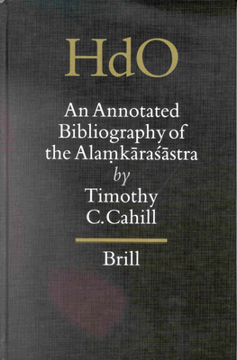An Annotated Bibliography of the Alamkarasastra - Cahill, Timothy