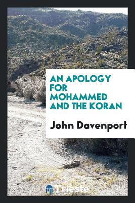 An Apology for Mohammed and the Koran - Davenport, John