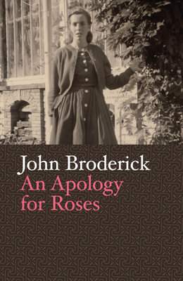 An Apology for Roses - Broderick, John