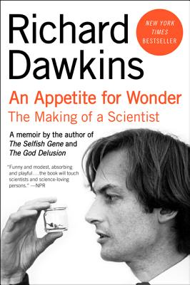 An Appetite for Wonder: The Making of a Scientist - Dawkins, Richard