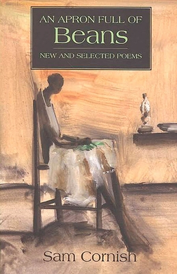 An Apron Full of Beans: New and Selected Poems - Cornish, Sam