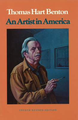 An Artist in America 4th Revised Edition - Benton, Thomas Hart