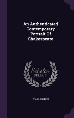 An Authenticated Contemporary Portrait of Shakespeare - Kingman, Tracy