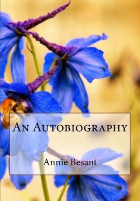 An Autobiography - Besant, Annie Wood