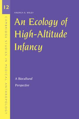 An Ecology of High-Altitude Infancy: A Biocultural Perspective - Wiley, Andrea S
