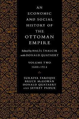 An Economic and Social History of the Ottoman Empire - Faroqhi, Suraiya, and McGowan, Bruce, and Quataert, Donald