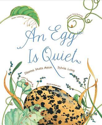 An Egg Is Quiet - Aston, Dianna