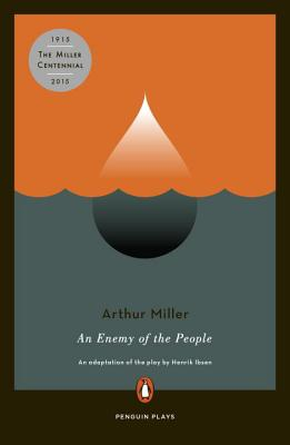 An Enemy of the People - Miller, Arthur, and Ibsen, Henrik