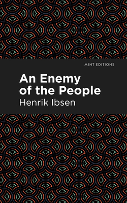 An Enemy of the People - Ibsen, Henrik, and Editions, Mint (Contributions by)
