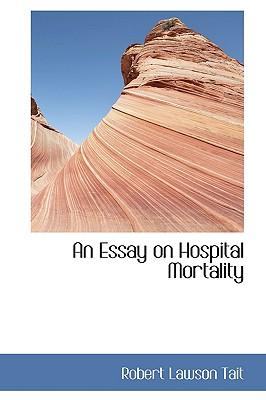 An Essay on Hospital Mortality - Tait, Robert Lawson