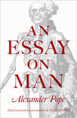 An Essay on Man - Pope, Alexander, and Jones, Tom, Sir (Introduction by)