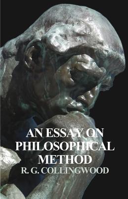 An Essay on Philosophical Method - Collingwood, R G