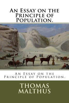 An Essay on the Principle of Population. - Malthus, Thomas