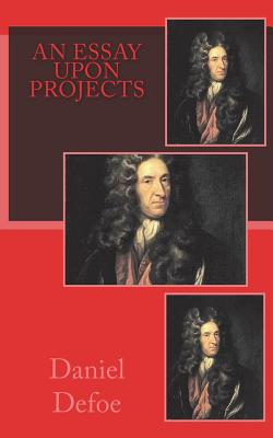 An Essay Upon Projects - Defoe, Daniel