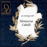 An Evening with Montserrat Caball� - Giuliana Matteini (vocals); Mario Sereni (vocals); Montserrat Caball� (soprano); Richard Tucker (vocals);...