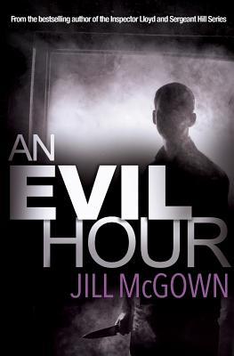 An Evil Hour - McGown, Jill