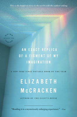 An Exact Replica of a Figment of My Imagination: A Memoir - McCracken, Elizabeth