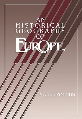 An Historical Geography of Europe Abridged Version - Pounds, Norman J G
