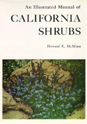 An Illustrated Manual of California Shrubs - McMinn, Howard E