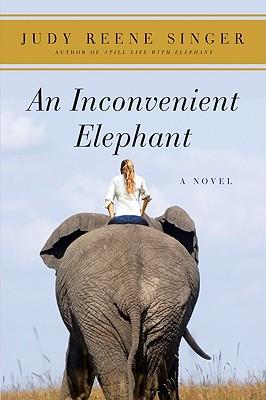 An Inconvenient Elephant - Singer, Judy Reene