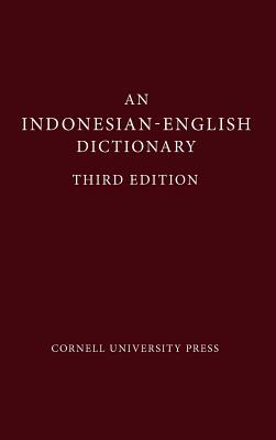 An Indonesian-English Dictionary: French and British Orientalisms - Echols, John, and Shadily, Hassan, and Wolff, John (Editor)