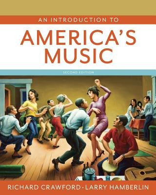 An Introduction to America's Music - Crawford, Richard, and Hamberlin, Larry