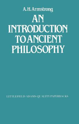 An Introduction to Ancient Philosophy - Armstrong, A H