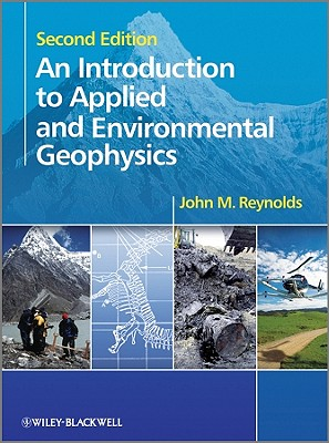 An Introduction to Applied and Environmental Geophysics - Reynolds, John M.