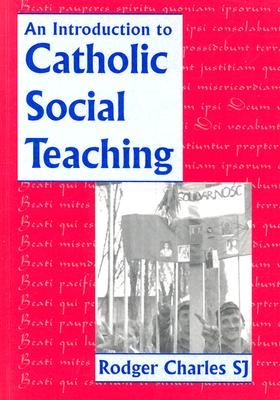 An Introduction to Catholic Social Teaching - Charles, Rodger
