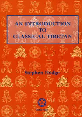 An Introduction to Classical Tibetan - Hodge, Stephen