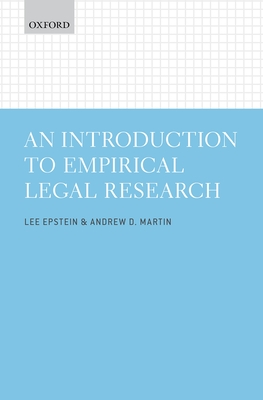 An Introduction to Empirical Legal Research - Epstein, Lee, and Martin, Andrew D.