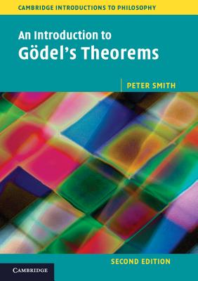 An Introduction to Godel's Theorems - Smith, Peter