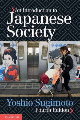 An Introduction to Japanese Society - Sugimoto, Yoshio, Professor