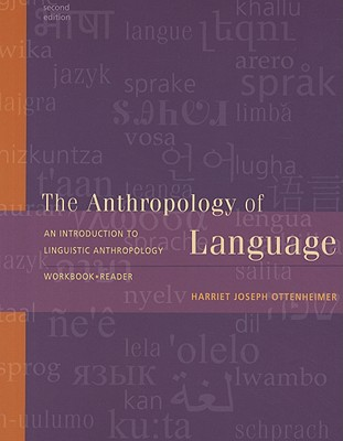An Introduction to Linguistic Anthropology Workbook and Reader - Ottenheimer, Harriet Joseph