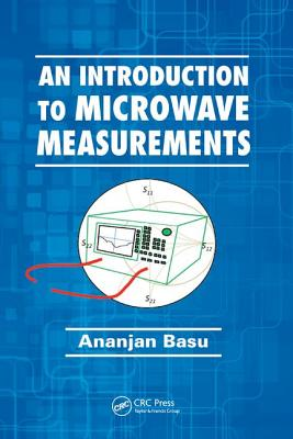 An Introduction to Microwave Measurements - Basu, Ananjan