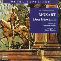 "An Introduction to Mozart's ""Don Giovanni"" - Adrianne Pieczonka (soprano); Bo Skovhus (baritone); Boaz Daniel (bass); David Timson; Ildiko Raimondi (soprano);..."