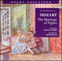 "An Introduction to Mozart's ""The Marriage of Figaro"" - Csilla Ötvös (soprano); David Timson; Denes Gulyas (tenor); Donato di Stefano (bass); Ingrid Kertesi (soprano);..."
