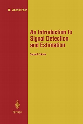 An Introduction to Signal Detection and Estimation - Poor, H. Vincent