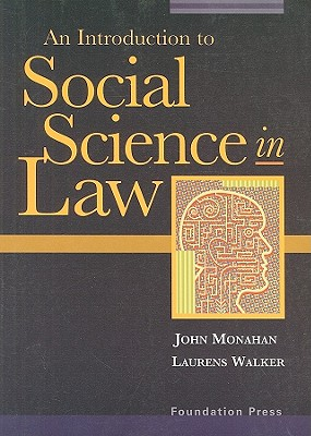 An Introduction to Social Science in Law - Monahan, John, and Walker, Laurens