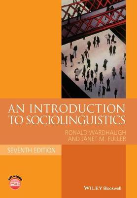 An Introduction to Sociolinguistics - Wardhaugh, Ronald, and Fuller, Janet M