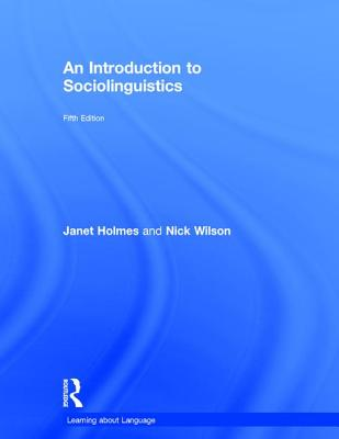 An Introduction to Sociolinguistics - Holmes, Janet, and Wilson, Nick