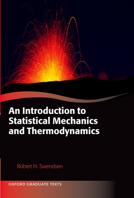 An Introduction to Statistical Mechanics and Thermodynamics - Swendsen, Robert H.