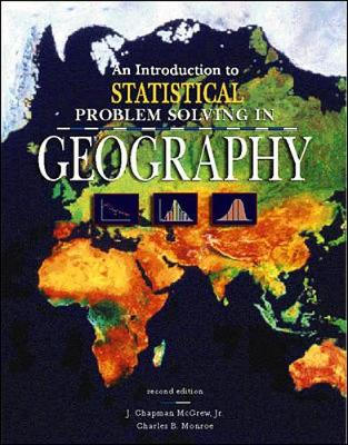 An Introduction to Statistical Problem Solving in Geography - McGrew, Jr, and Monroe, Charles B, and McGrew, Chapman J, Jr.