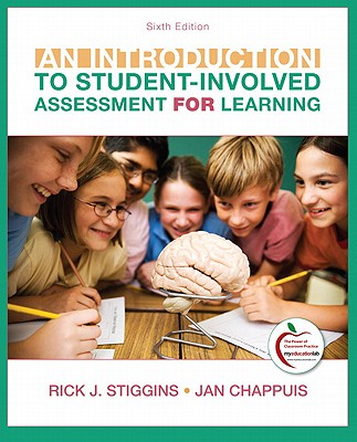 An Introduction to Student-Involved Assessment for Learning - Stiggins, Rick J, and Chappuis, Jan