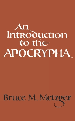 An Introduction to the Apocrypha - Metzger, Bruce Manning