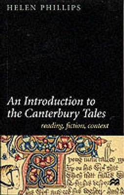 "An Introduction to the ""Canterbury Tales"": Reading, Fiction and Context - Phillips, Helen"