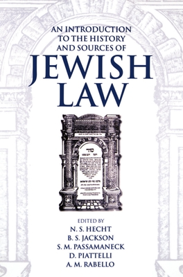 An Introduction to the History and Sources of Jewish Law - Hecht, N S (Editor), and Jackson, B S (Editor), and Passamaneck, S M (Editor)