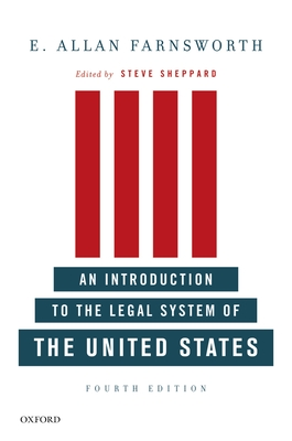 An Introduction to the Legal System of the United States - Farnsworth, E Allan, Professor, and Sheppard, Steve (Editor)